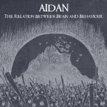 """The Relation between Brain and Behaviour"", album dei padovani Aidan – recensione di Emanuele Bertola"