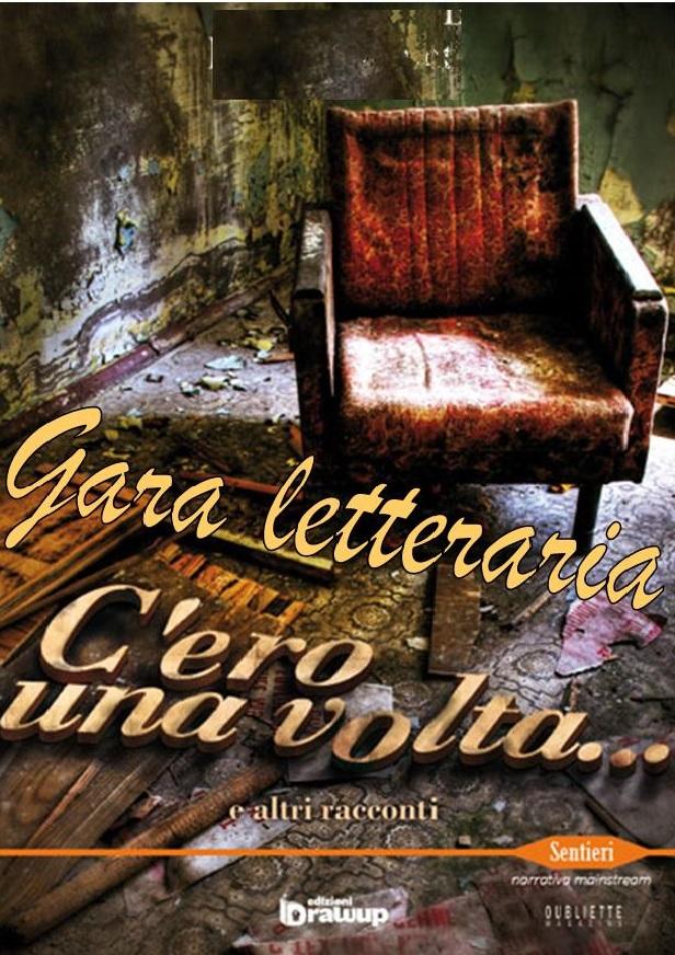 """Gara letteraria gratuita """"C'ero una volta… e altri racconti"""""""