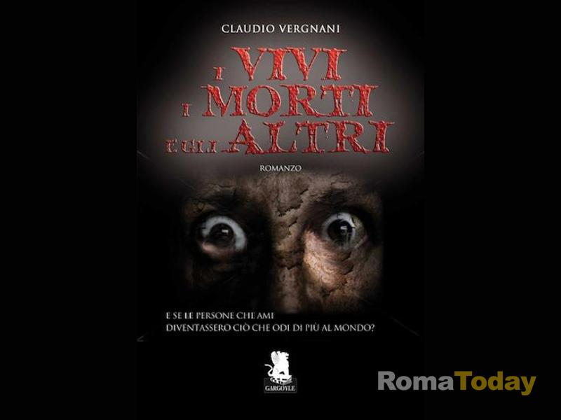 """""""I Vivi, I Morti e gli Altri"""", nuovo romanzo horror di Claudio Vergnani"""
