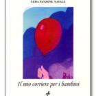 """""""Il mio corriere per i bambini"""" di Leda Panzone Natale: un caleidoscopio armonico fra disegni e parole,"""