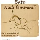 """""""Nudi femminili"""", l'esposizione personale di Bato, dal 9 novembre al 4 dicembre 2013, Roma"""