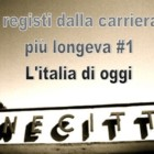 Cinema: i registi dalla carriera più longeva #1 – L'Italia di oggi