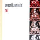 """""""Noi"""", romanzo di Evgenij Zamjatin – recensione di Nino Fazio"""