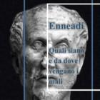Dalle Enneadi secondo Plotino: quali siano e da dove vengano i mali