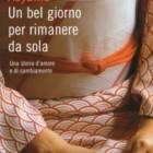 """""""Un bel giorno per rimanere da sola"""", libro di Nanae Aoyama – recensione di Fiorella Carcereri"""