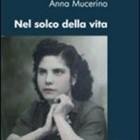 """""""Nel Solco della Vita"""" di Anna Mucerino"""