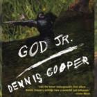 """""""God Jr"""" di Dennis Cooper – recensione di Alessandro Vigliani"""