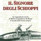 """""""Il signore degli schioppi"""" di Gabriele Cremonini ed Osvaldo Acquafresca"""