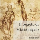 """""""ll segreto di Michelangelo"""", romanzo di Sem Bexter: dov'è nascosto il David perduto di Buonarroti"""