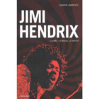 """""""Jimi Hendrix. L'uomo, la magia, la verità"""" di Sharon Lawrence, Mondadori"""
