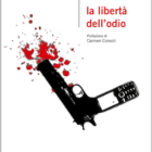 """""""La libertà dell'odio"""", secondo romanzo di Giacomo Barba, prefazione di Carmen Consoli"""