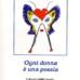 """""""Ogni donna è una poesia"""" di Angelo Rodà  recensione di Marzia Carocci"""