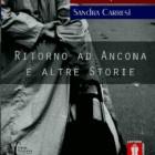 """In uscita """"Ritorno ad Ancona ed altre storie"""" dello jesino Lorenzo Spurio"""