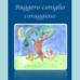 """Nadia Turriziani vi presenta """"Ruggero coniglio coraggioso"""", fiabe di Chiara Taormina"""