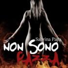 """""""Non sono pazza"""", libro di Sabrina Papa: l'immagine di una donna che nonostante tutto si mostra forte e caparbia"""