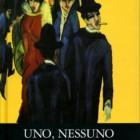 """""""Uno, nessuno e centomila"""", romanzo di Luigi Pirandello – recensione di Nino Fazio"""