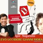 """""""Volevo uccidere Gianni Morandi"""", di Igor Nogarotto: un caso mediatico in breve tempo"""
