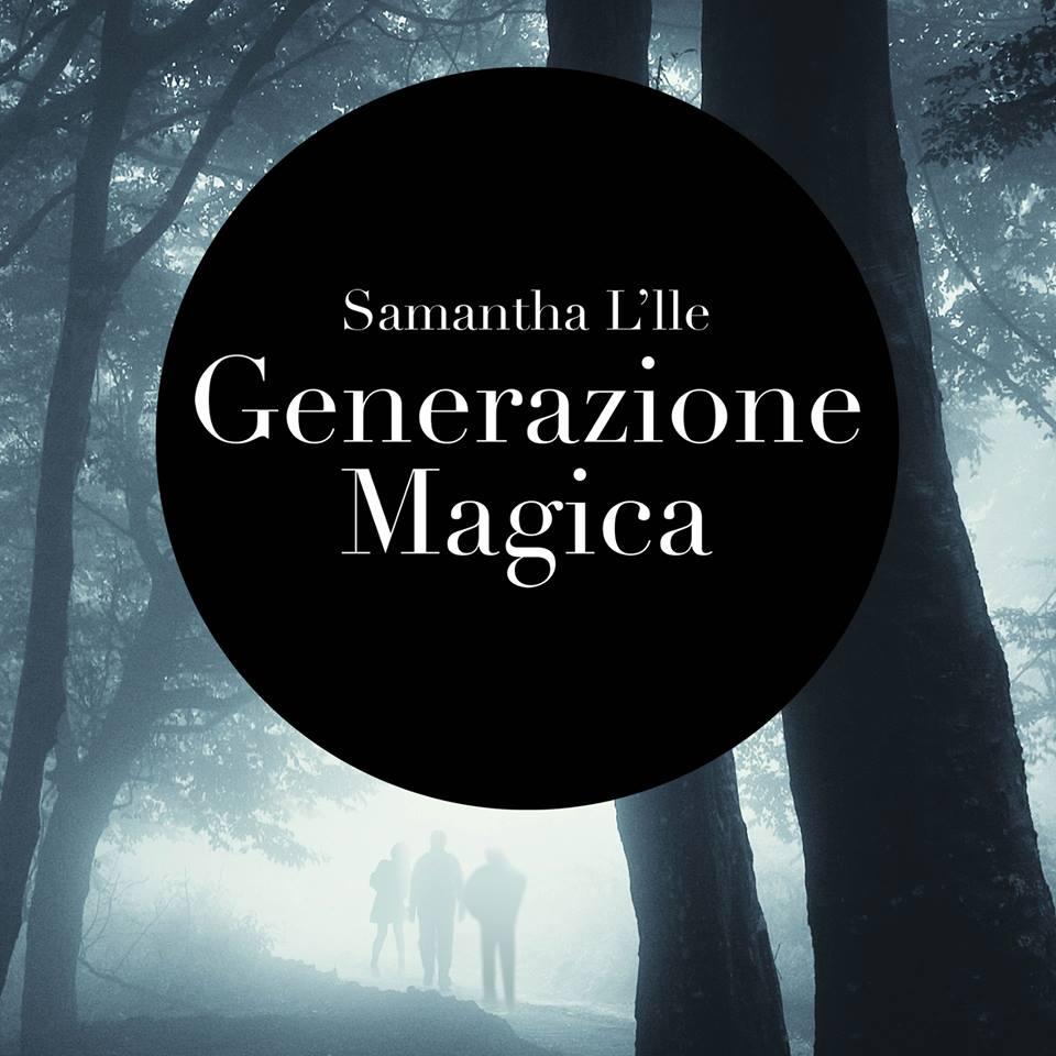 """""""Generazione magica"""", romanzo di Samantha L'Ile: un finale soprendente che apre la saga dei fratelli Island"""