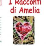 """""""I racconti di Amelia"""" di Fabrizia Garulli: 35 brevissimi racconti sulle avventure dell'infanzia"""