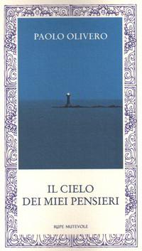 """Prefazione de """"Il cielo dei miei pensieri"""", silloge poetica di Paolo Olivero"""