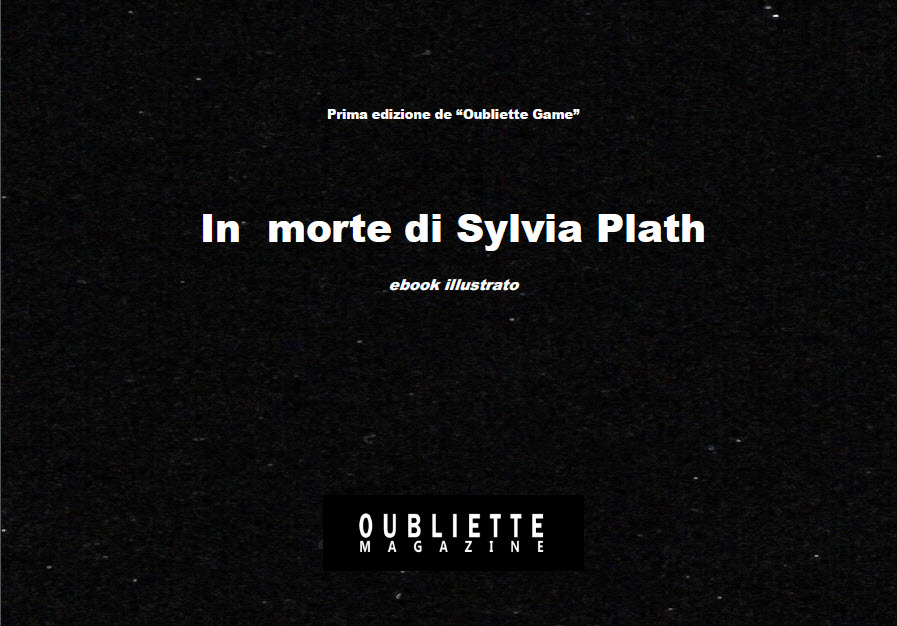"""In morte di Sylvia Plath"", ebook del primo gioco letterario Oubliette Game"