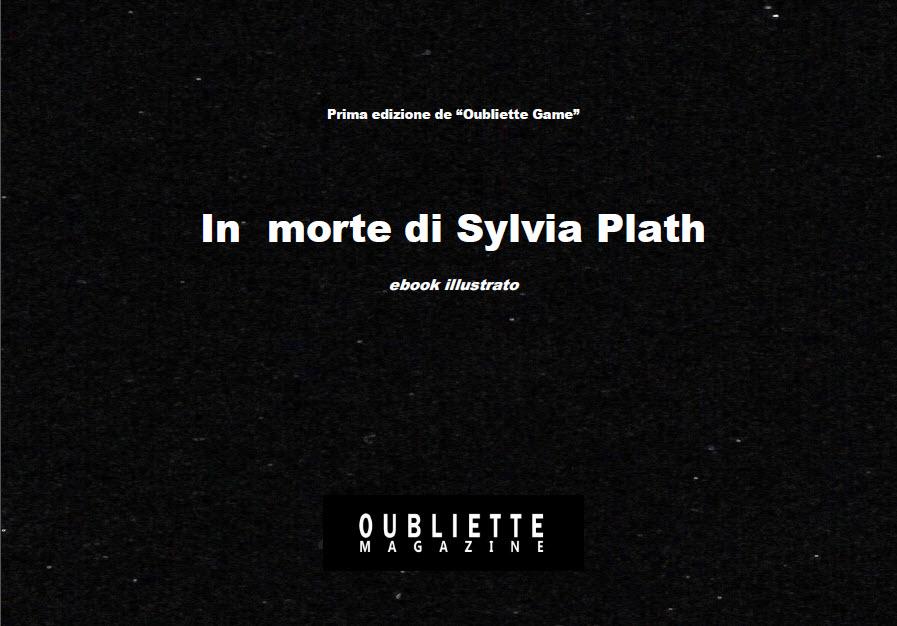 """""""In morte di Sylvia Plath"""", ebook del primo gioco letterario Oubliette Game"""