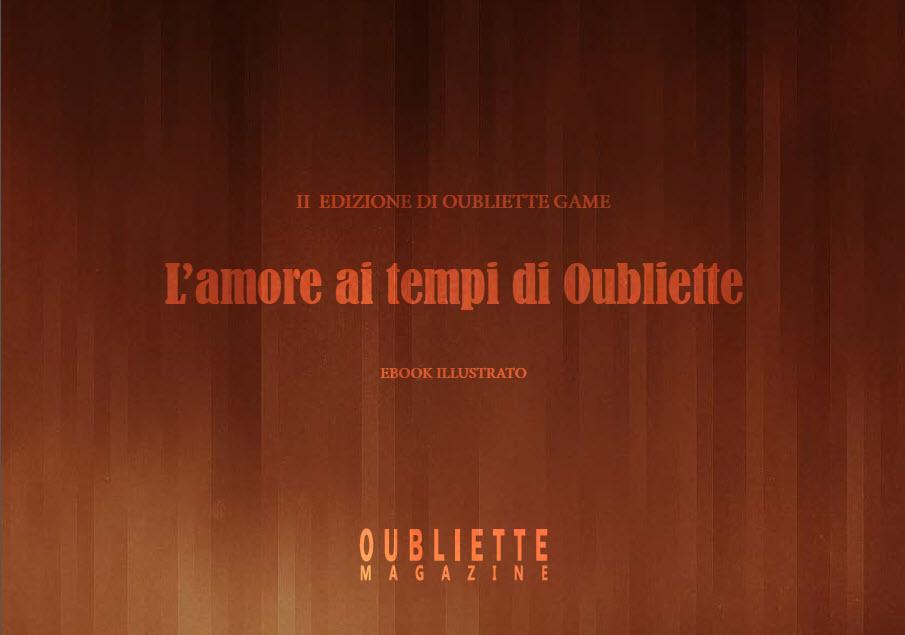 """""""L'amore ai tempi di Oubliette"""", ebook della seconda edizione del gioco letterario Oubliette Game"""