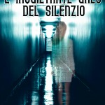 """""""L'inquietante urlo del silenzio"""" di Francesca Napoli – recensione di Rebecca Mais"""