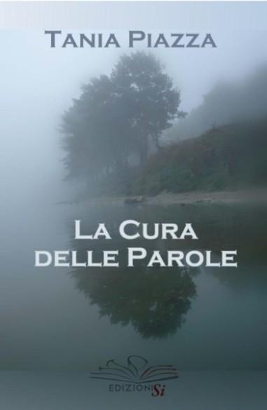 """""""La cura delle parole"""", opera prima di Tania Piazza: il racconto di una dannazione"""