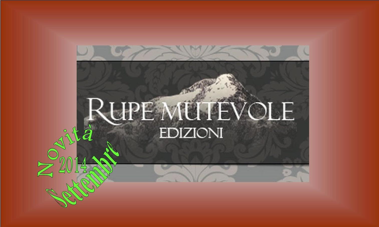 Le novità editoriali di settembre 2014 della casa editrice Rupe Mutevole Edizioni