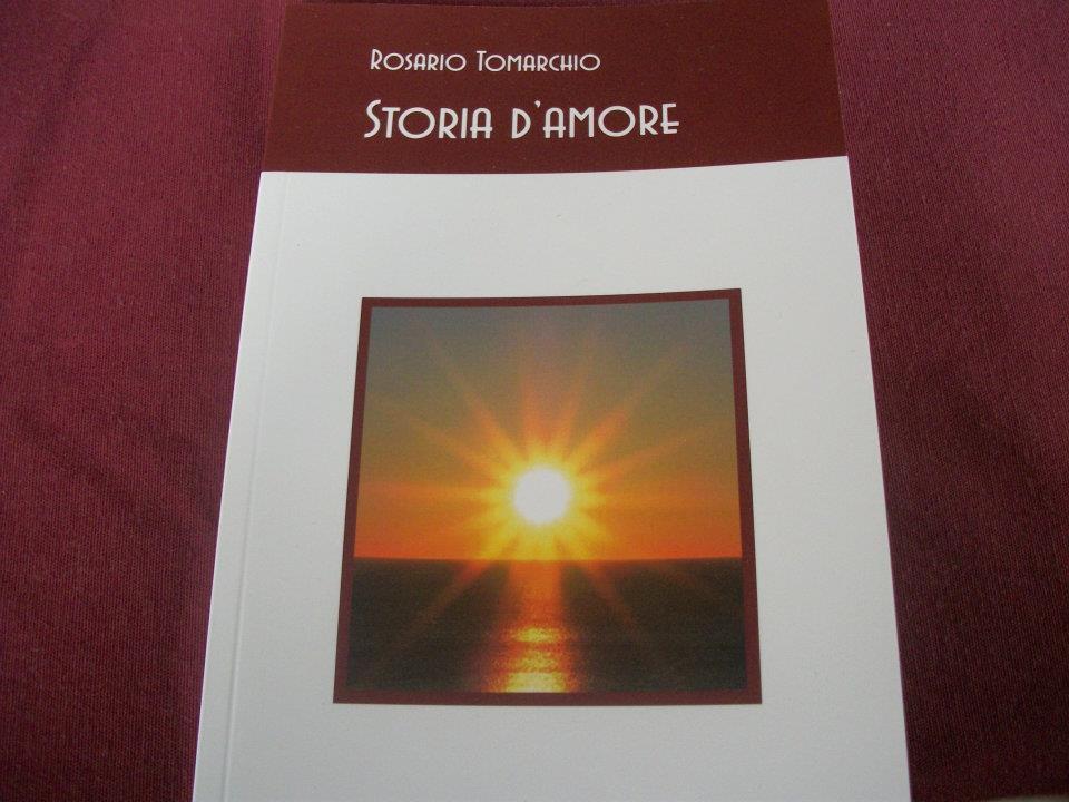 """""""Storia d'Amore"""", una silloge poetica di Rosario Tomarchio – recensione di Cristina Biolcati"""