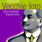 """""""Vecchie foto: storie inventate di gente vera"""", ebook di Giuliana Battipede"""