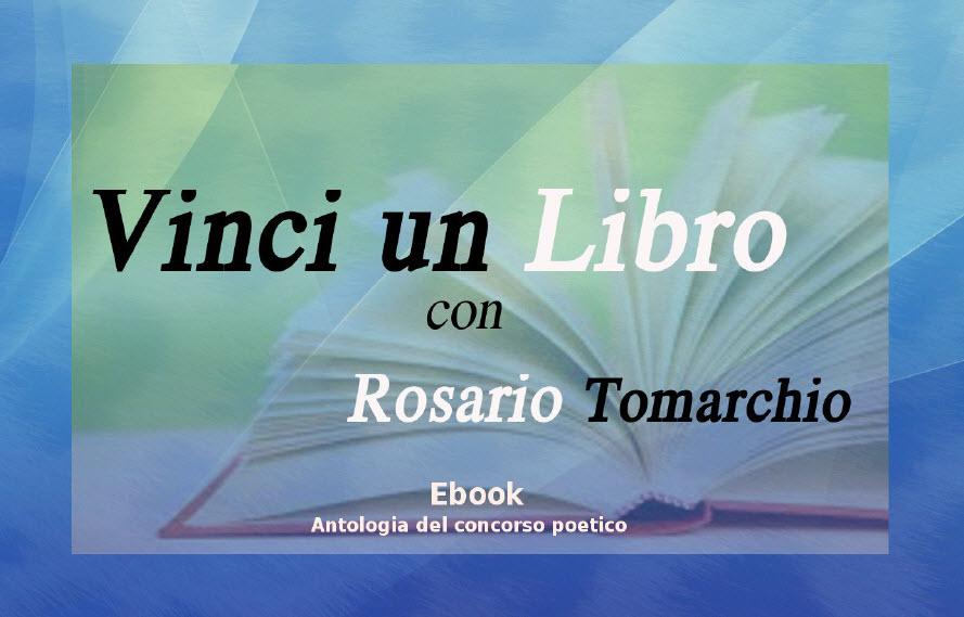 """Ebook """"Vinci un libro con Rosario Tomarchio"""", antologia del concorso omonimo, AA.VV."""